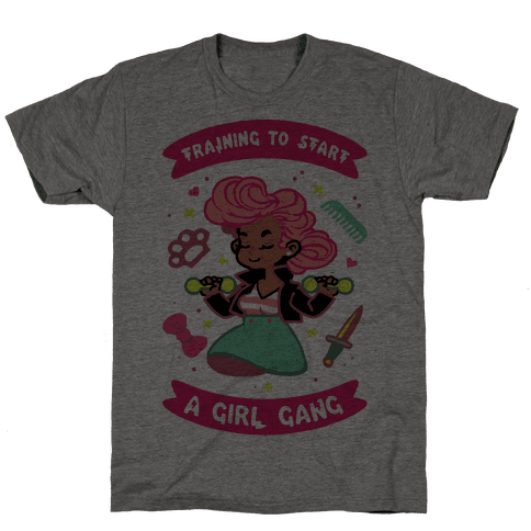Training To Start A Girl Gang Mens T-Shirt