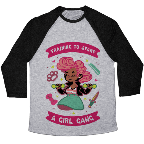 Training To Start A Girl Gang Baseball Tee