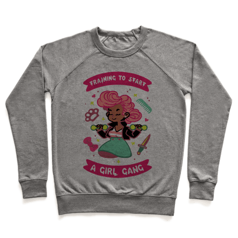 Training To Start A Girl Gang Pullover