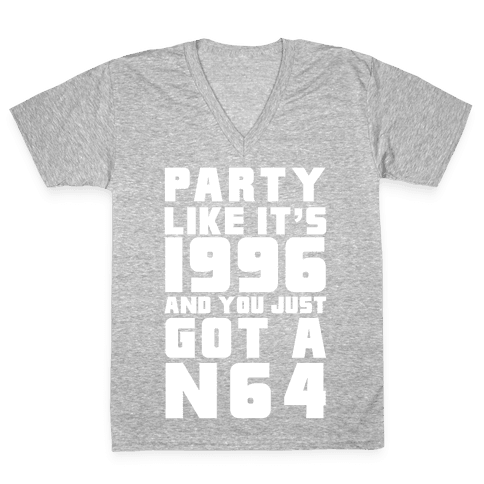 Party Like It's 1996 And You Just Got A N64 V-Neck Tee Shirt