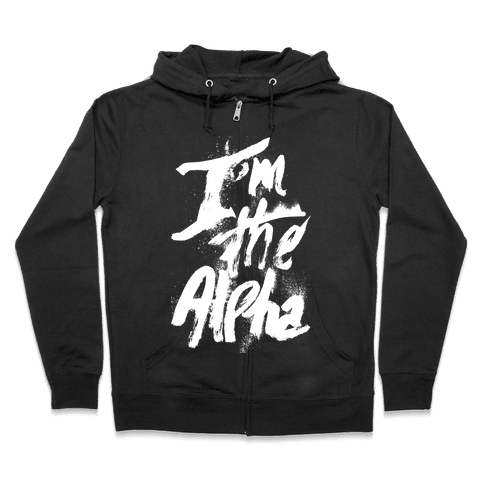 I'm The Alpha Zip Hoodie