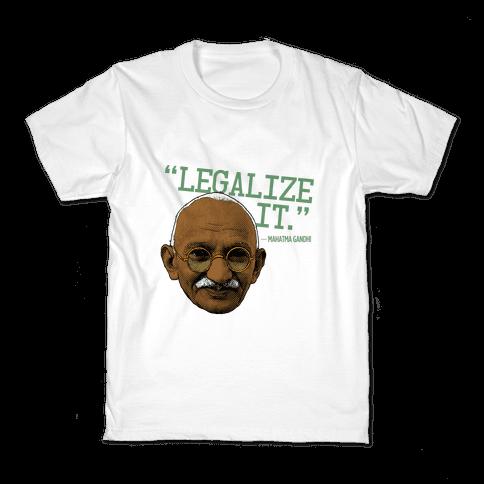 Gandhi Says Legalize It Kids T-Shirt