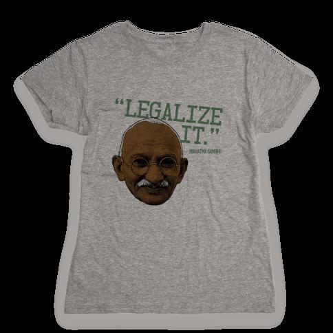 Gandhi Says Legalize It Womens T-Shirt