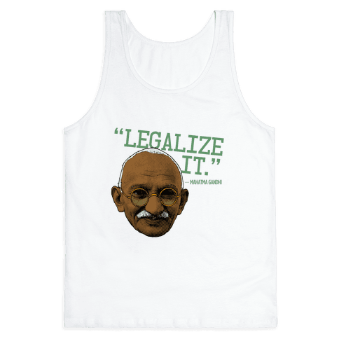 Gandhi Says Legalize It Tank Top