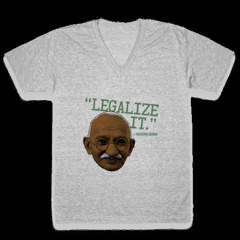Gandhi Says Legalize It V-Neck Tee Shirt