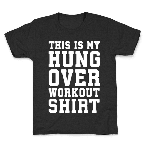 This Is My Hungover Workout Shirt Kids T-Shirt