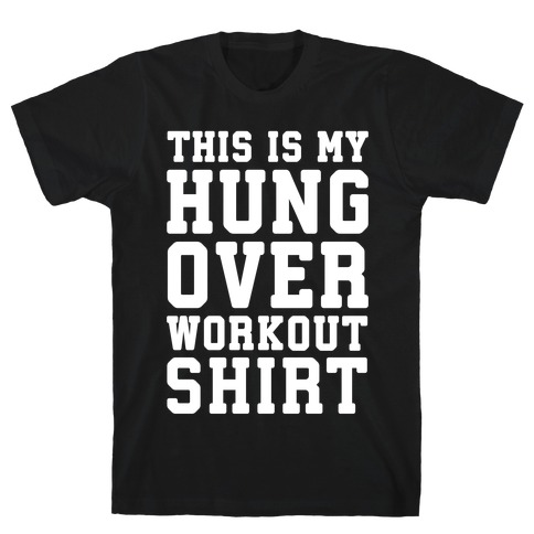 This Is My Hungover Workout Shirt T-Shirt