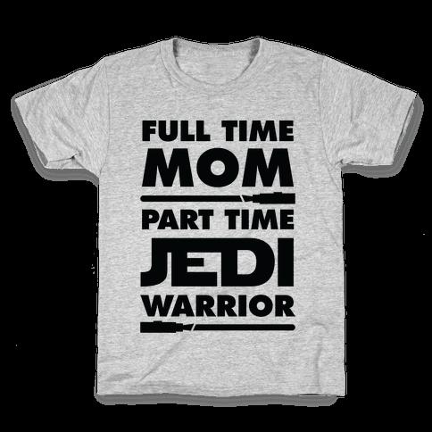 Full Time Mom Part Time Jedi Kids T-Shirt