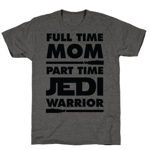 Full Time Mom Part Time Jedi T-Shirt
