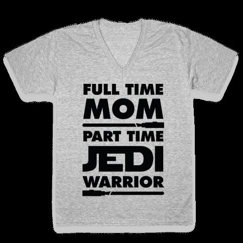 Full Time Mom Part Time Jedi V-Neck Tee Shirt