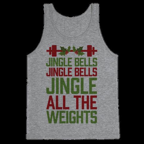 Jingle Bells, Jingle Bells, Jingle All The Weights Tank Top