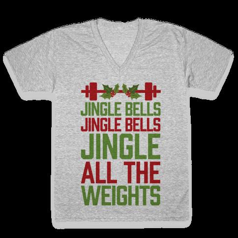 Jingle Bells, Jingle Bells, Jingle All The Weights V-Neck Tee Shirt