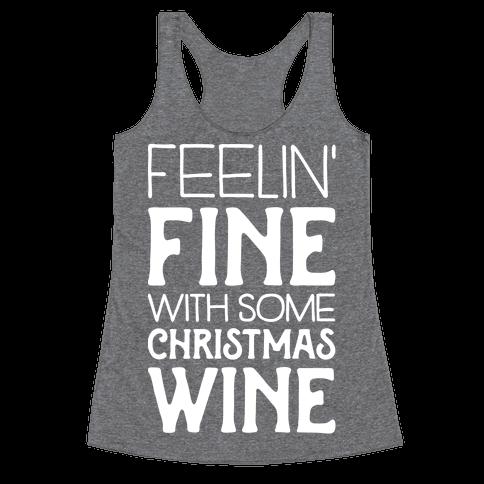 Feelin' Fine with some Christmas Wine Racerback Tank Top