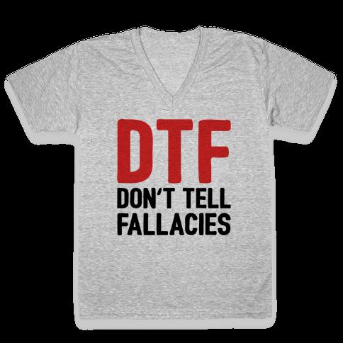 DTF (Don't Tell Fallacies) V-Neck Tee Shirt