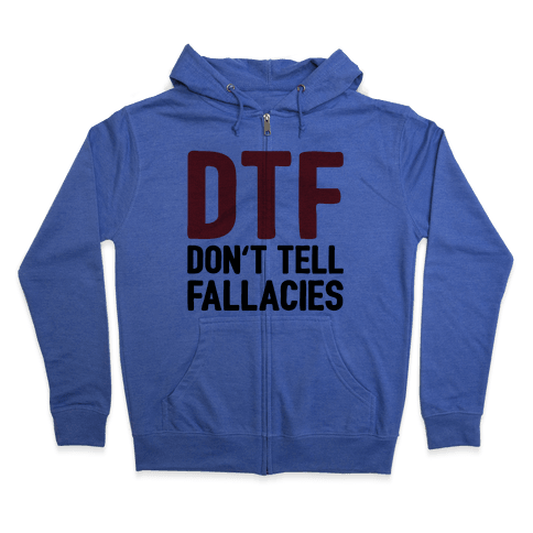 DTF (Don't Tell Fallacies) Zip Hoodie