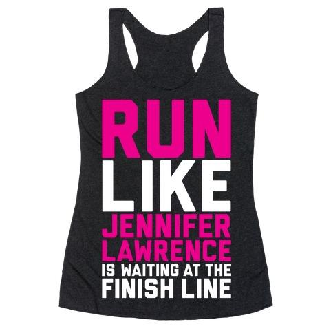 Run For Jennifer Lawrence Racerback Tank Top