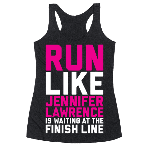 Run For Jennifer Lawrence Racerback Tank Top
