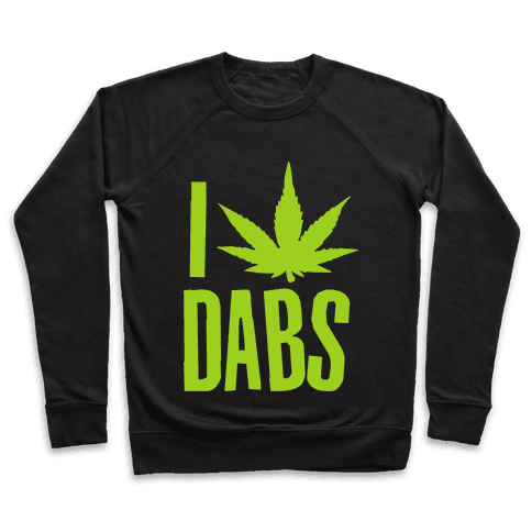 I Love Dabs Pullover