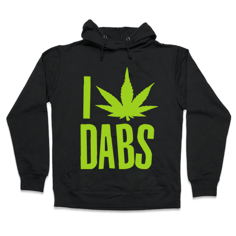 I Love Dabs Hooded Sweatshirt