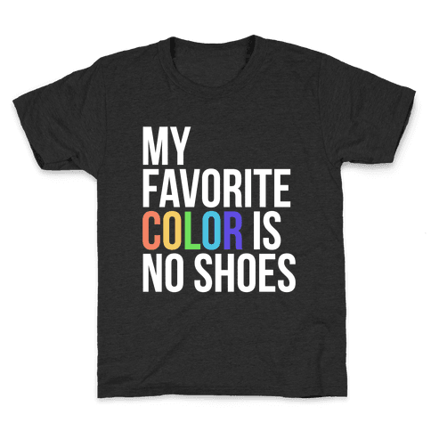 My Favorite Color is No Shoes Kids T-Shirt