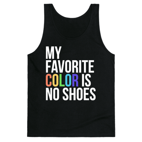 My Favorite Color is No Shoes Tank Top