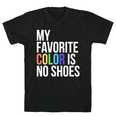 My Favorite Color is No Shoes Mens T-Shirt