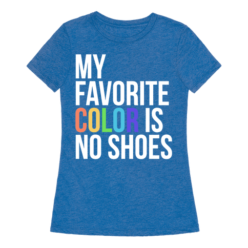 my favorite color is no shoes tshirt human. Black Bedroom Furniture Sets. Home Design Ideas