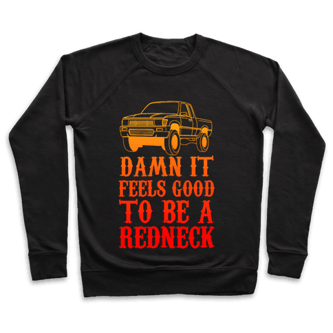Damn It Feels Good To Be a Redneck Pullover