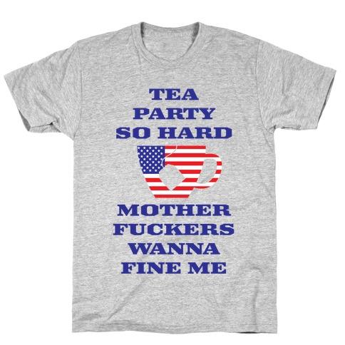 Tea Party Hard T-Shirt