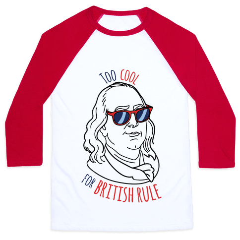 Too Cool for British Rule Baseball Tee