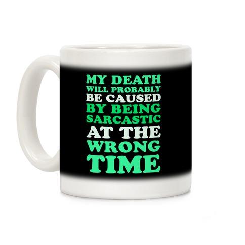 Sarcastic At The Wrong Time Coffee Mug