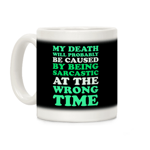 Sarcastic At The Wrong Time Coffee Mug