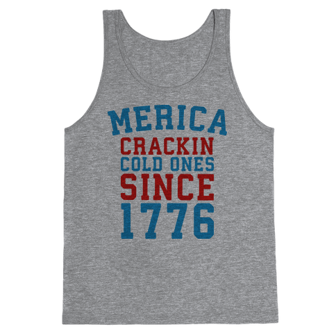 Merica: Crackin Cold Ones Since 1776 Tank Top