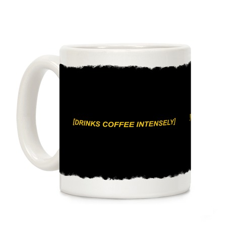 Drinks Coffee Intensely Coffee Mug