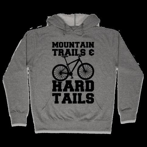 Mountain Trails & Hardtails Hooded Sweatshirt