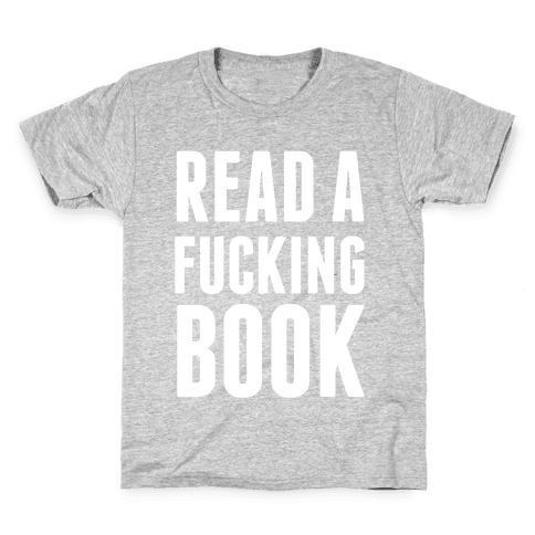 Read A F***ing Book (White Ink) Kids T-Shirt