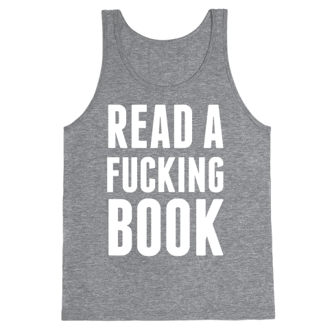 Read A F***ing Book (White Ink) Tank Top