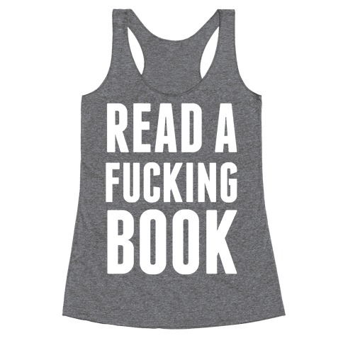 Read A F***ing Book (White Ink) Racerback Tank Top