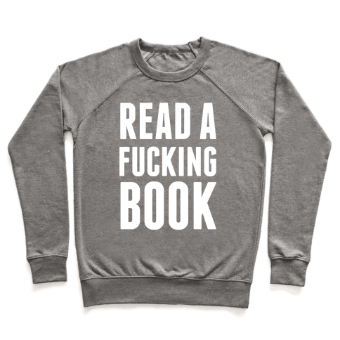 Read A F***ing Book (White Ink) Pullover