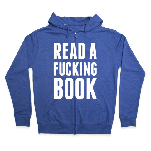 Read A F***ing Book (White Ink) Zip Hoodie