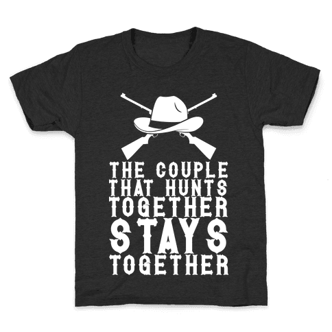 The Couple That Hunts Together Stays Together Kids T-Shirt