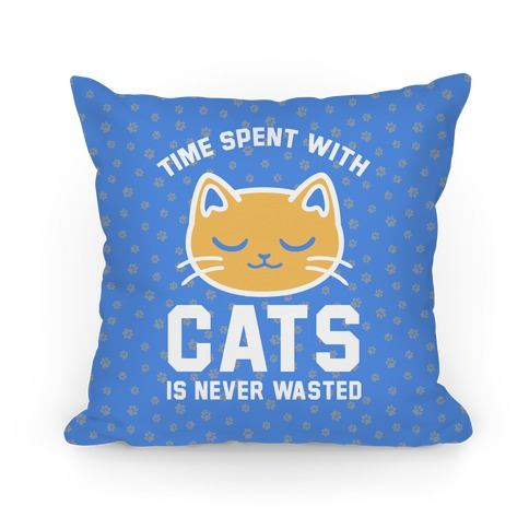 Time Spent With Cats Pillow