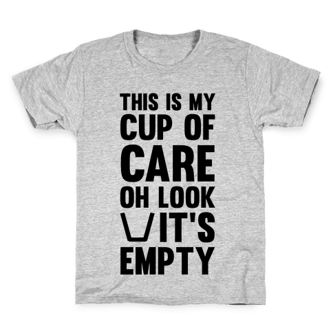This Is My Cup Of Care, Oh Look It's Empty Kids T-Shirt