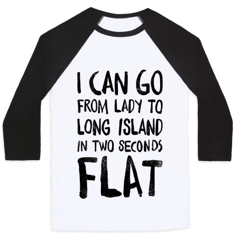 I Can Go From Lady To Long Island In 2 Seconds Flat (Vintage) Baseball Tee