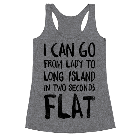 I Can Go From Lady To Long Island In 2 Seconds Flat (Vintage) Racerback Tank Top
