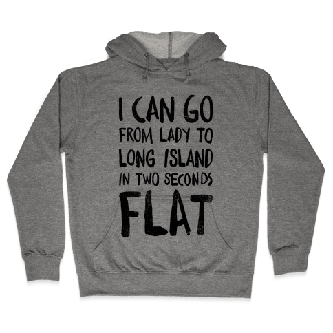I Can Go From Lady To Long Island In 2 Seconds Flat (Vintage) Hooded Sweatshirt