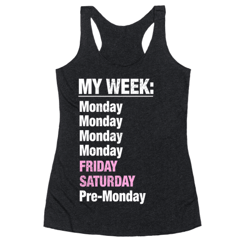 My Typical Week (tank) Racerback Tank Top