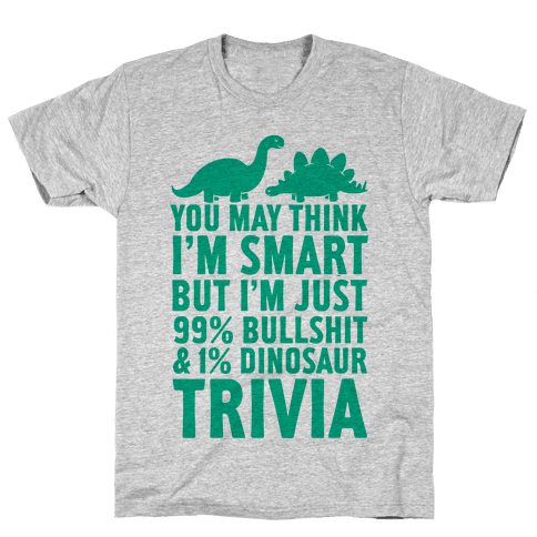 99% Bullshit and 1% Dinosaur Trivia Mens T-Shirt
