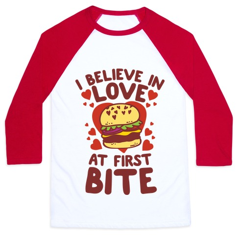 I Believe in Love at First Bite Baseball Tee
