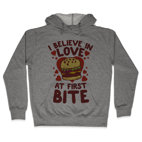 I Believe in Love at First Bite Hooded Sweatshirt